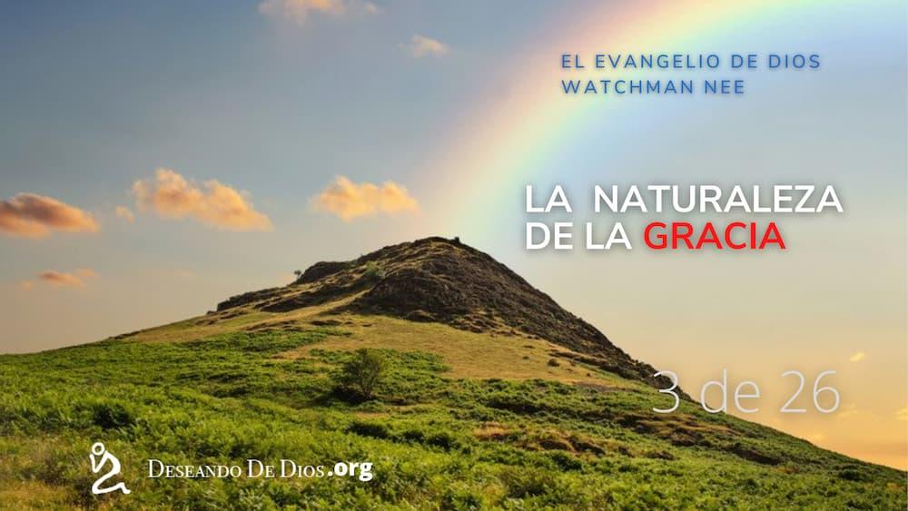 #3 Watchman Nee _ El Evangelio de Dios _ Audiolibro _ La naturaleza de la gracia _ Deseando de Dios