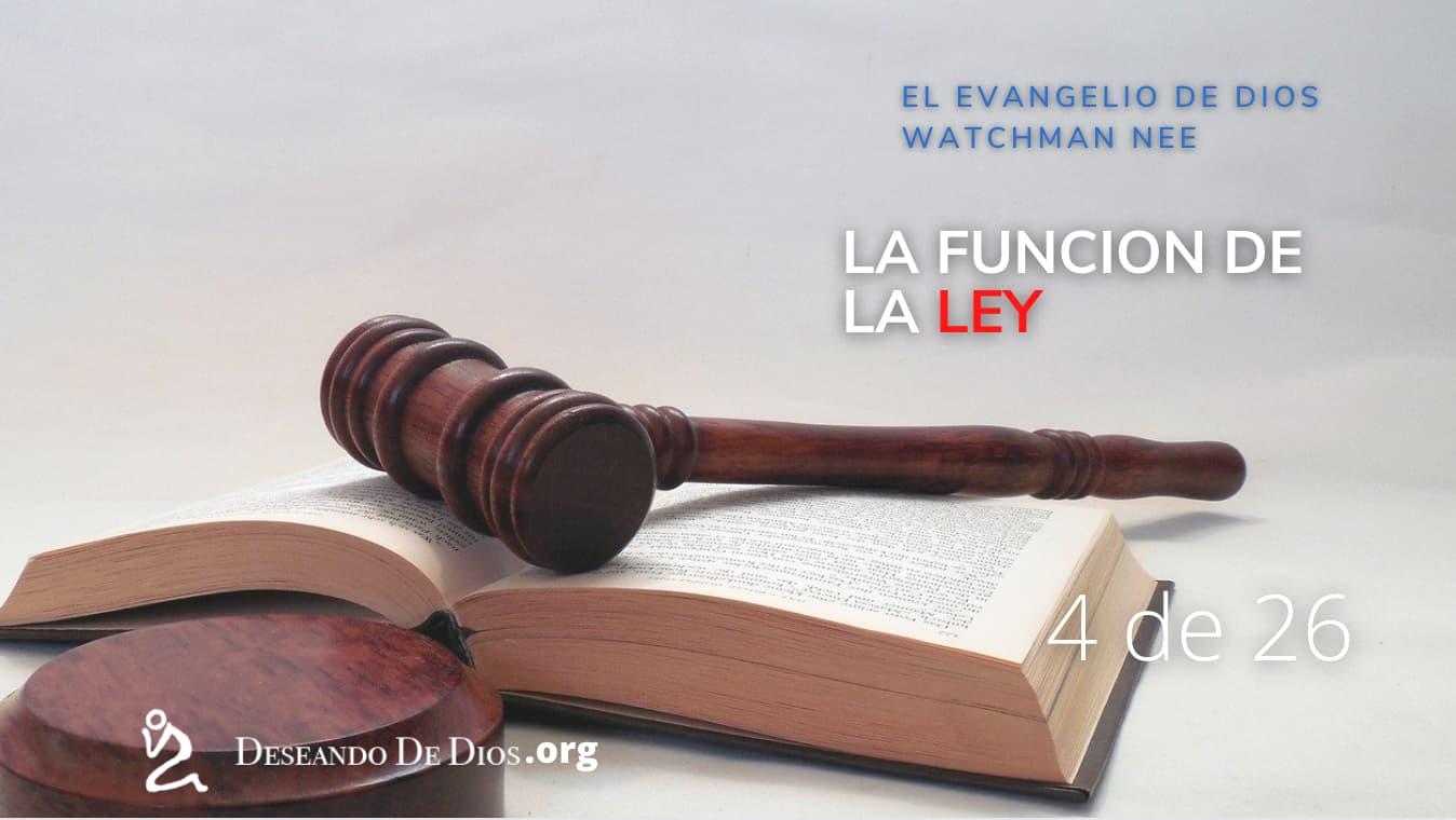 #4 Watchman Nee _ El Evangelio de Dios _ Audiolibro _ LA FUNCION DE LA LEY _ Deseando de Dios