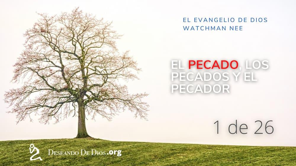 Watchman Nee _ El Evangelio de Dios _ Audiolibro _ El Pecado Los Pecados y el Pecador _ Deseando de Dios